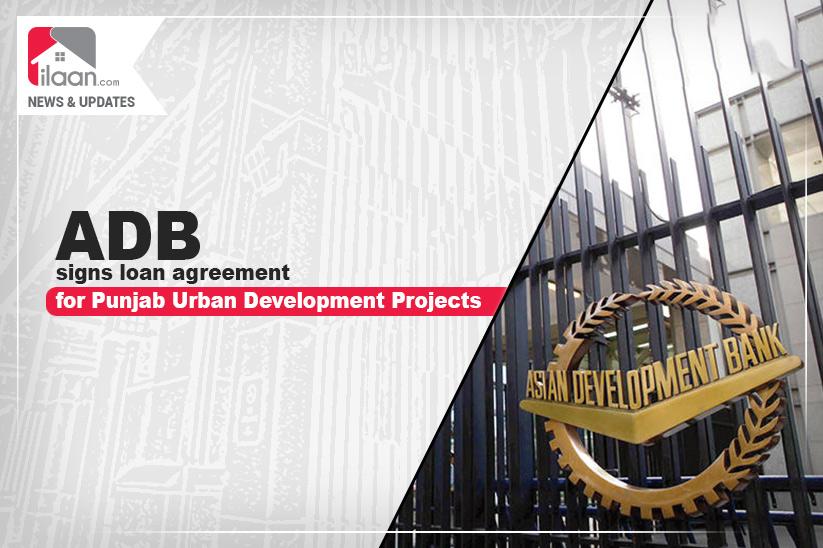 ADB signs loan agreement for Punjab Urban Development Projects