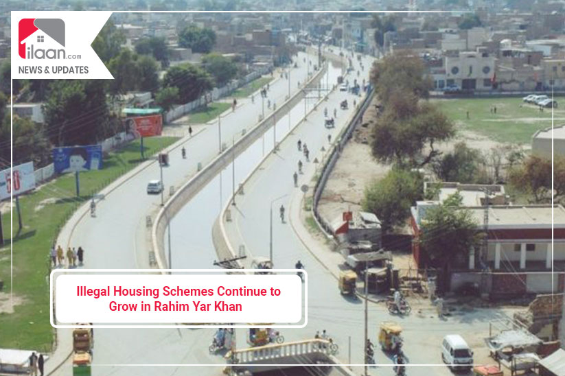 Illegal Housing Schemes Continue to Grow in Rahim Yar Khan