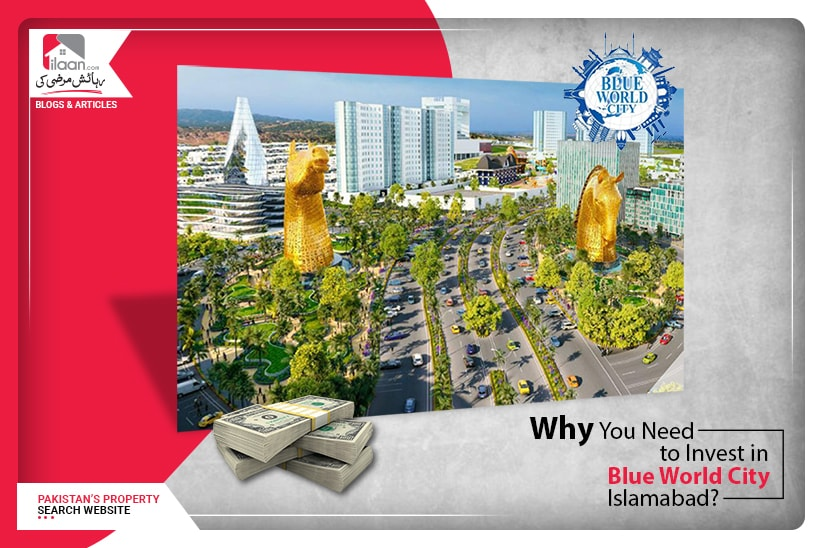 Why You Need to Invest in Blue World City Islamabad?
