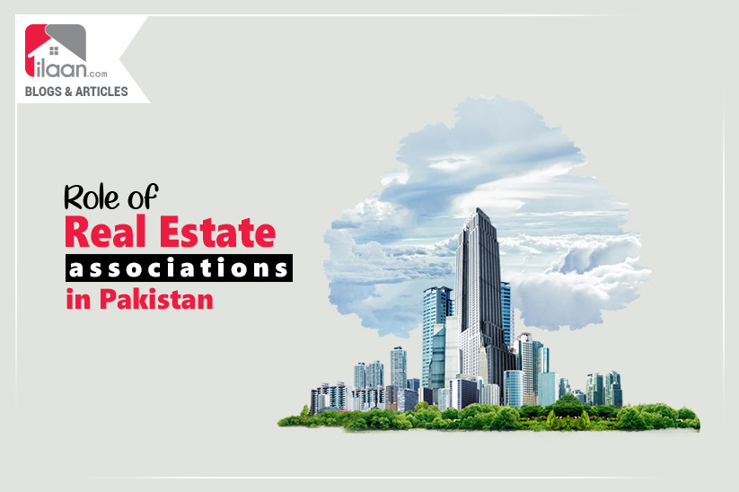 The Formidable Role of Real Estate Associations in Pakistan