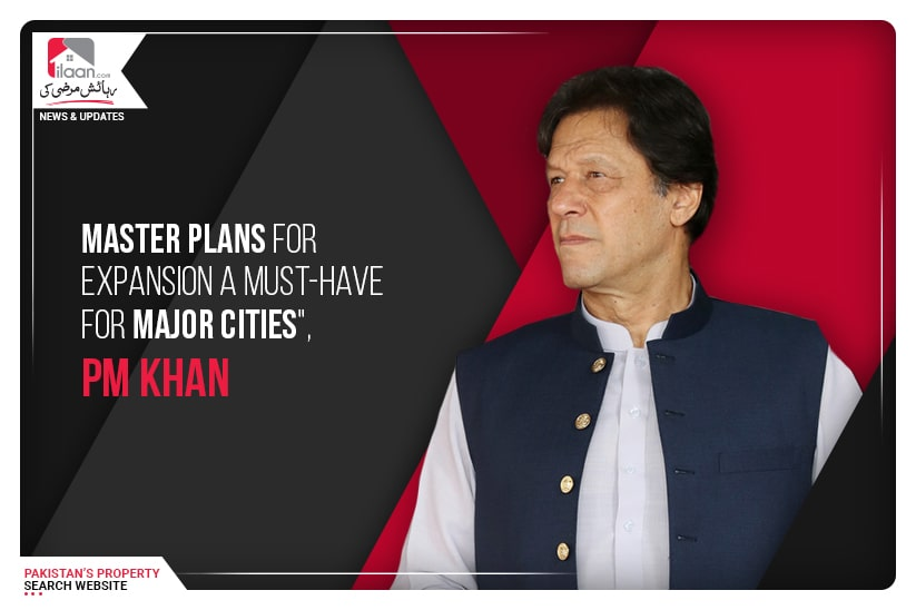 """""""Master plans for expansion a must-have for major cities"""", PM Khan"""