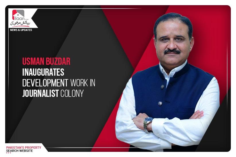 Usman Buzdar inaugurates development work in Journalist Colony