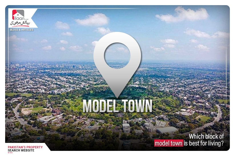 Which Block of Model Town Lahore is Best for Living?