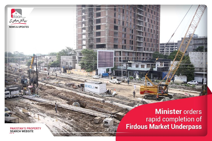 Minister orders rapid completion of Firdous Market Underpass