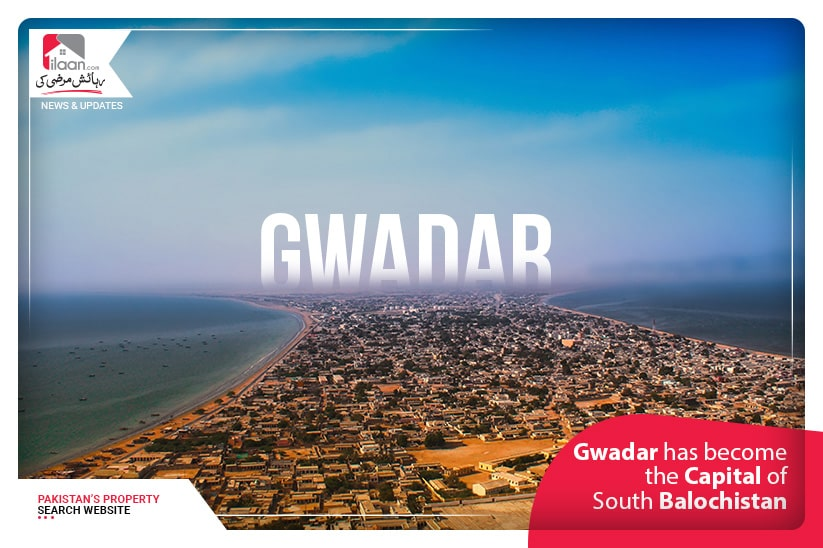 Gwadar has become the Capital of South Balochistan