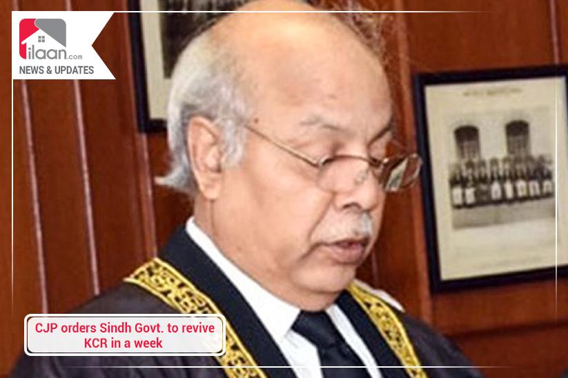 CJP orders Sindh Govt. to revive KCR in a week