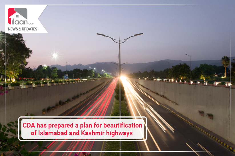 CDA has prepared a plan for beautification of Islamabad and Kashmir highways