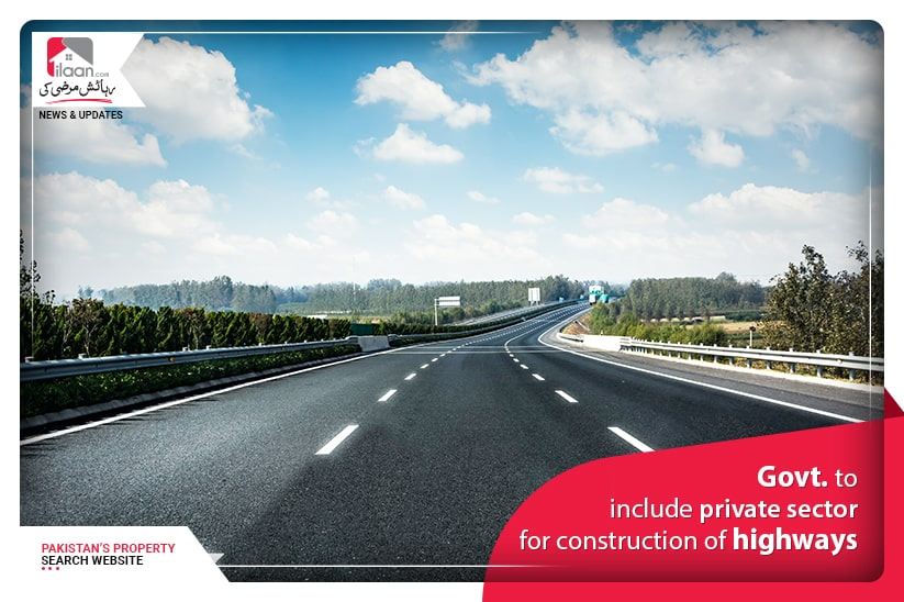 Govt to include private sector for construction of highways