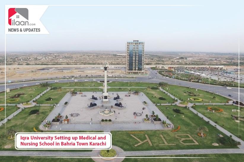 Iqra University Setting up Medical and Nursing School in Bahria Town Karachi