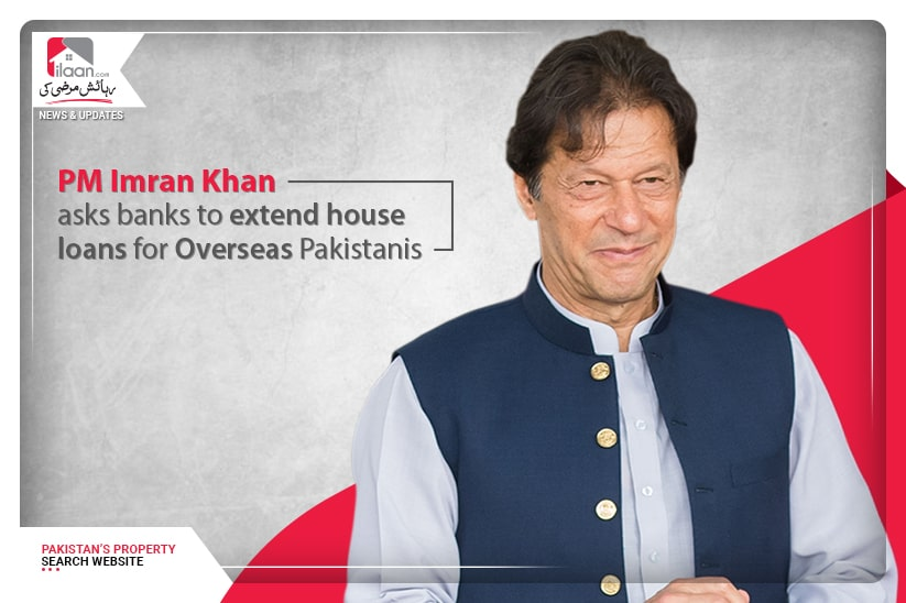 PM Imran Khan asks banks to extend house loans for Overseas Pakistanis