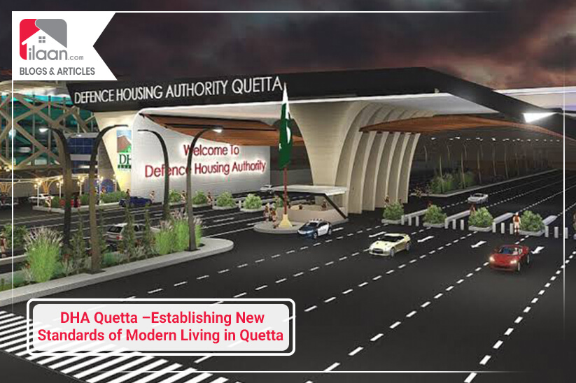 DHA Quetta –Establishing New Standards of Modern Living in Quetta
