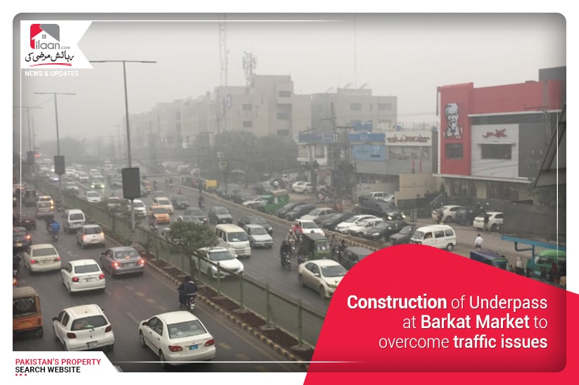 Construction of Underpass at Barkat Market to overcome traffic issues