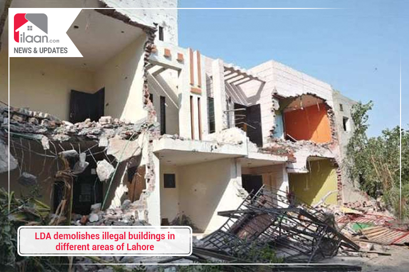 LDA demolishes illegal buildings in different areas of Lahore