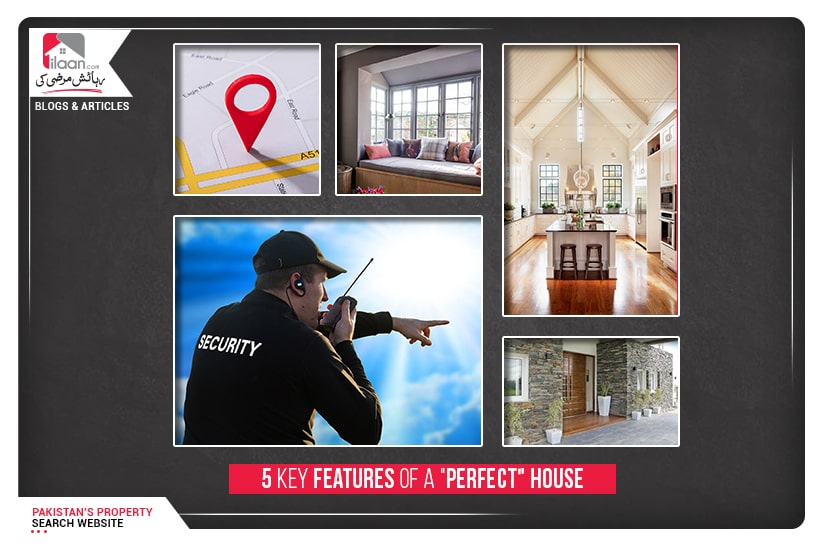 """5 Key Features of a """"Perfect"""" House"""