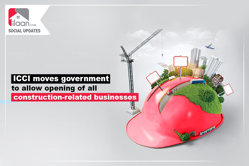 ICCI moves government to allow opening of all construction-related businesses