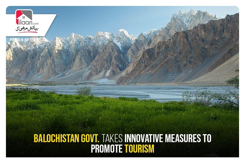 Balochistan Govt. takes innovative measures to promote tourism