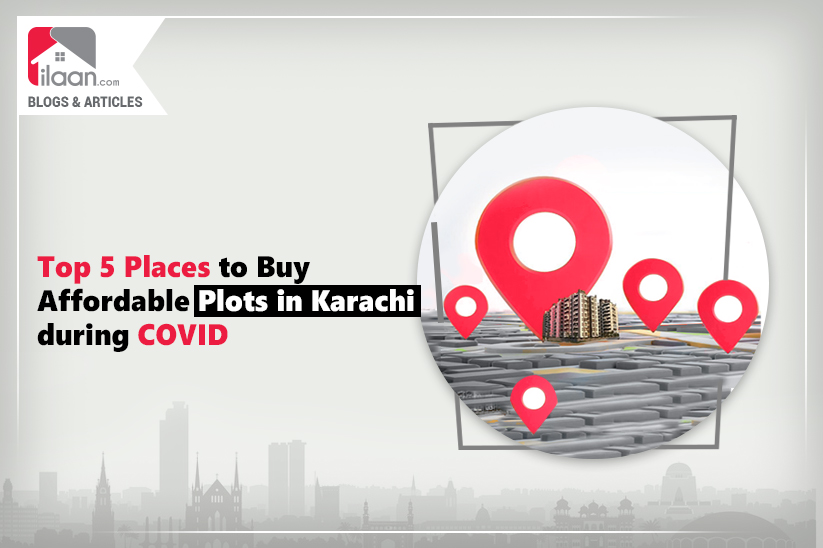 Top 5 Places to Buy Affordable Plots in Karachi during COVID-19