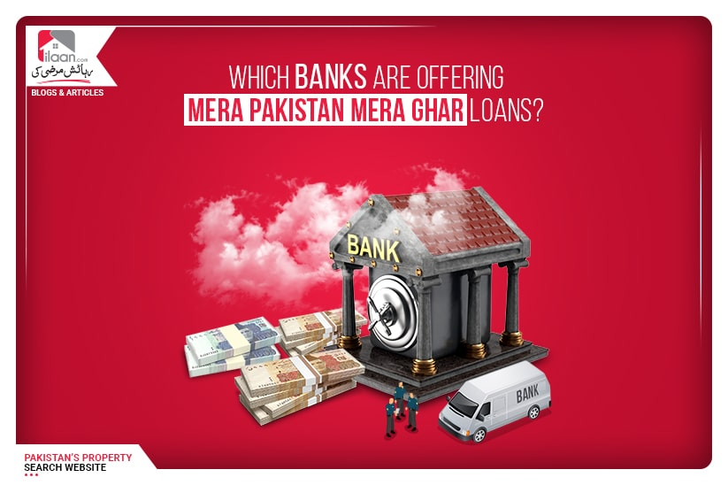 Which Banks are offering Mera Pakistan Mera Ghar Loans?