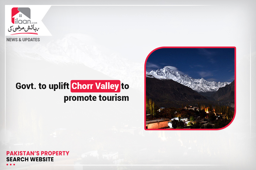 Govt. to uplift Chorr Valley to promote tourism