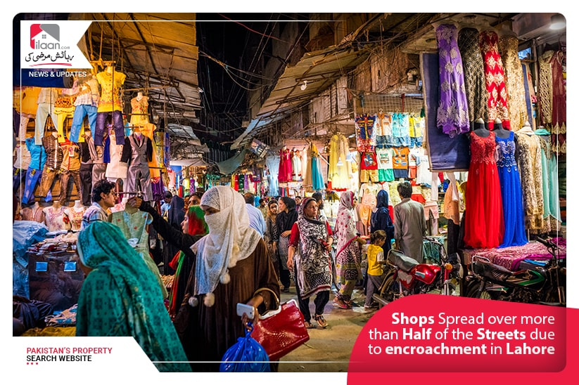 Shops Spread over more than Half of the Streets due to encroachment in Lahore