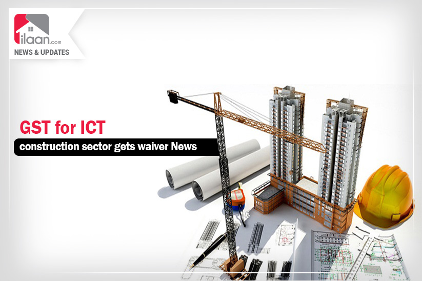 GST for ICT construction sector gets waiver