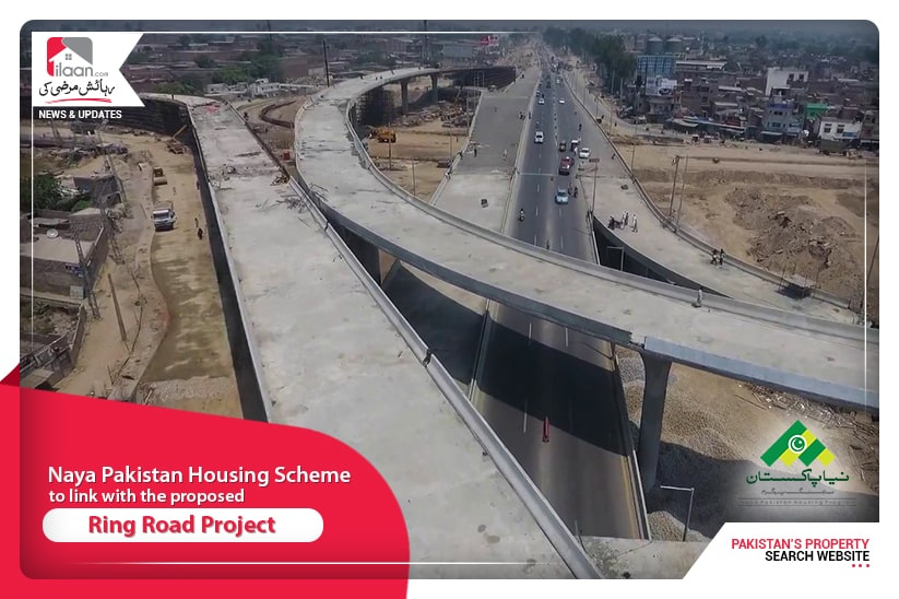Naya Pakistan Housing Scheme is all set to link with the proposed Ring Road Project