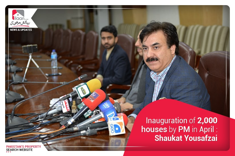 Inauguration of 2,000 houses by PM in April : Shaukat Yousafzai