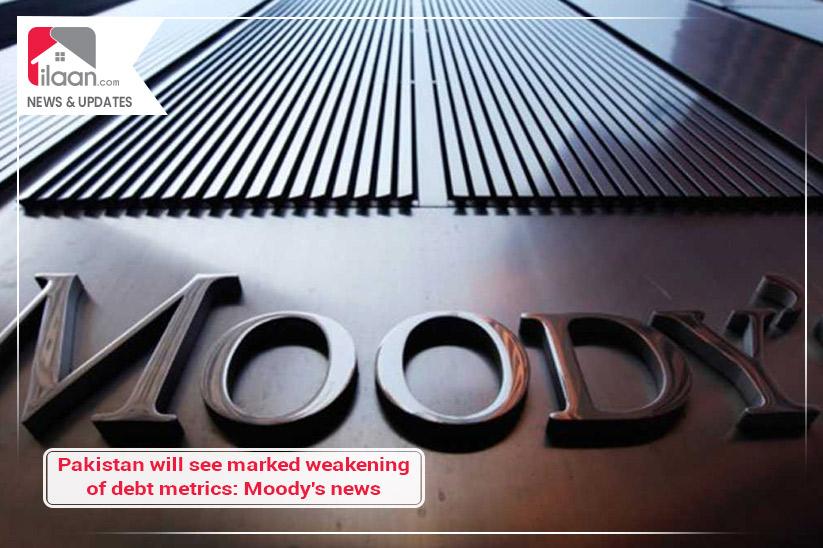 Pakistan will see marked weakening of debt metrics: Moody's