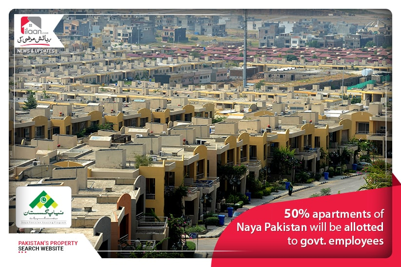 50% apartments of Naya Pakistan will be allotted to govt. Employees