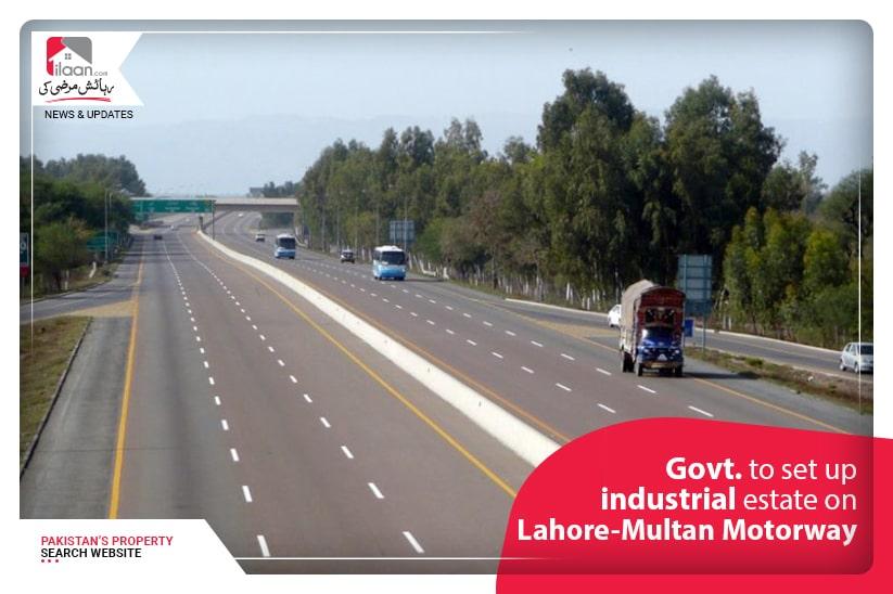 Govt. to Set up Industrial Estate on Lahore-Multan Motorway