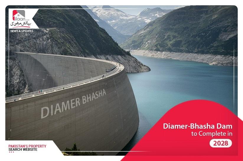 Diamer-Bhasha Dam to Complete in 2028