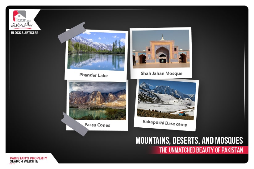 Mountains, Deserts, and Mosques - The Unmatched Beauty of Pakistan