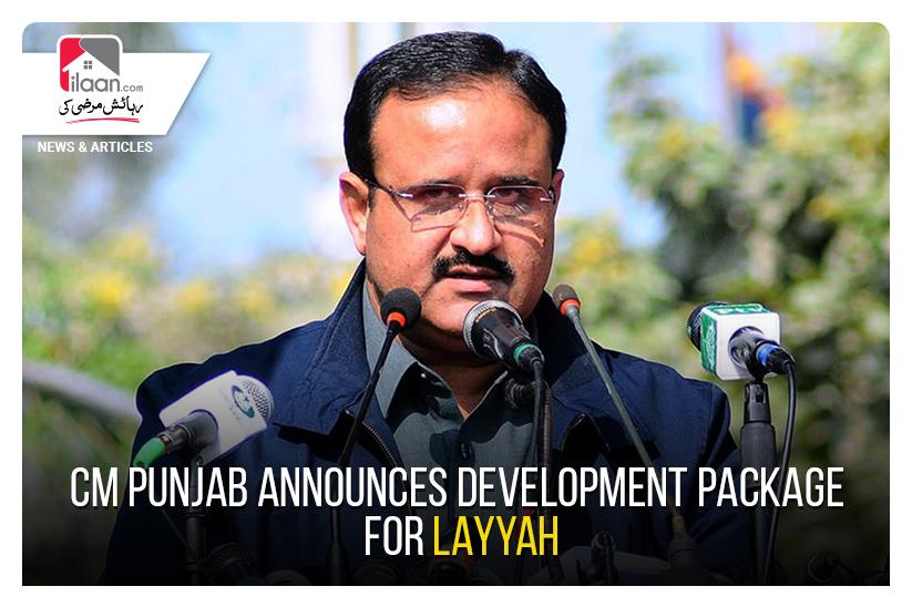 CM Punjab announces development package for Layyah