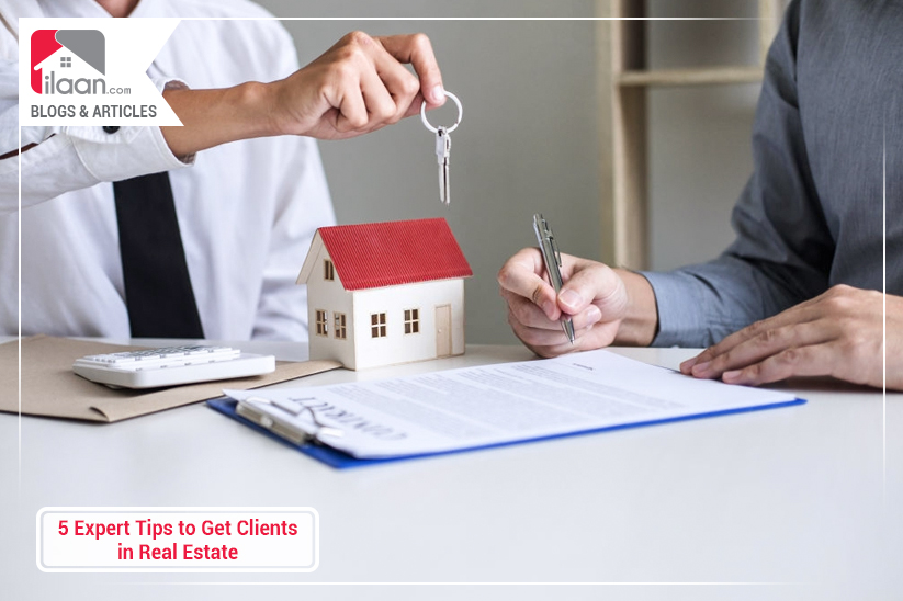 5 Expert Tips to Get Clients in Real Estate