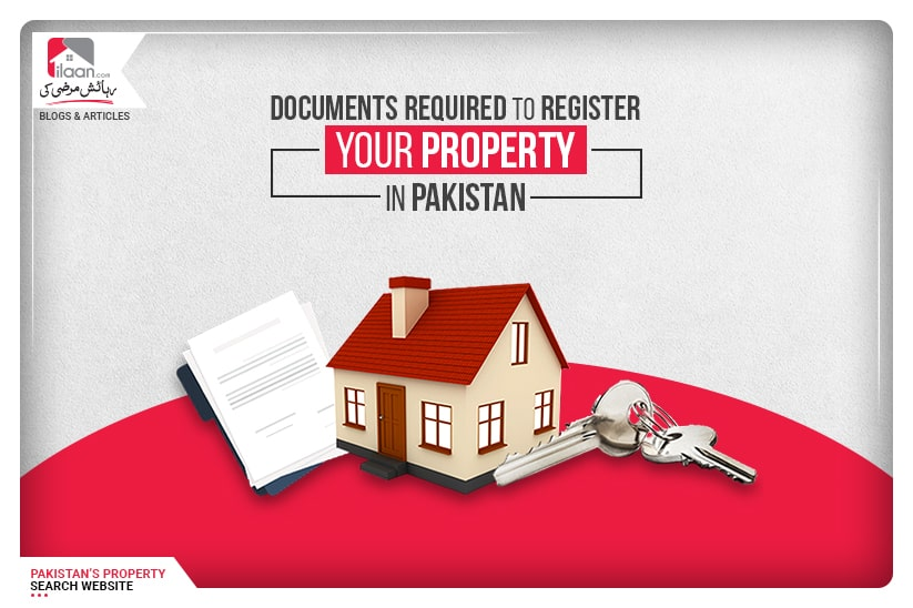 Documents required to register your house in Pakistan