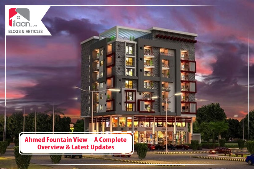 Ahmed Fountain View – A Complete Overview & Latest Updates