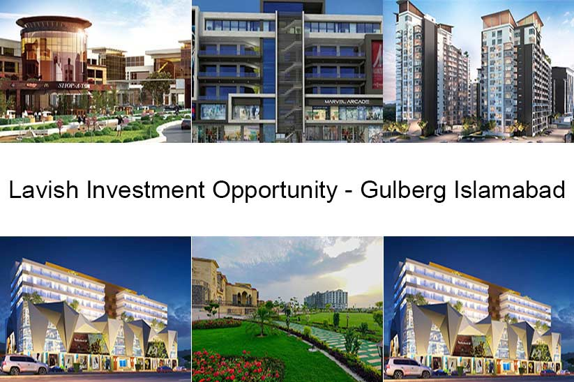 Why Gulberg Islamabad a Lavish Option when it comes to Real Estate Investment in Islamabad?