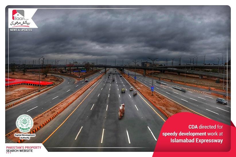 CDA directed for speedy development work at Islamabad Expressway