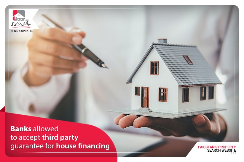 Banks allowed to accept third party guarantee for house financing