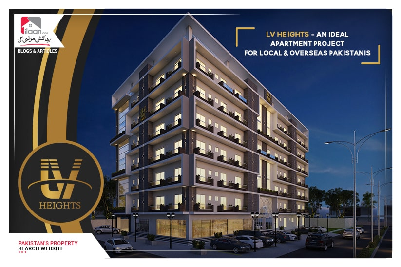 LV Heights - An Ideal Apartment Project for Local & Overseas Pakistanis