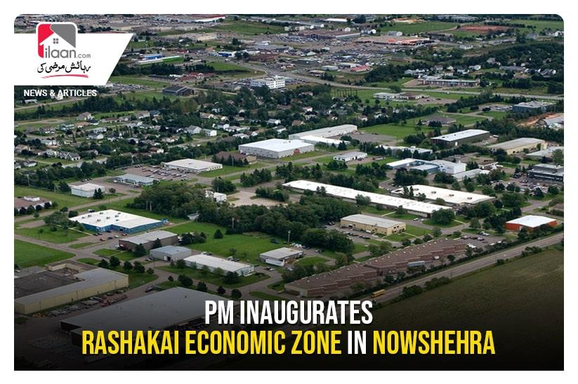 PM inaugurates Rashakai economic zone in Nowshehra