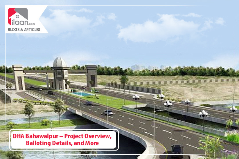 DHA Bahawalpur – Project Overview, Balloting Details, and More