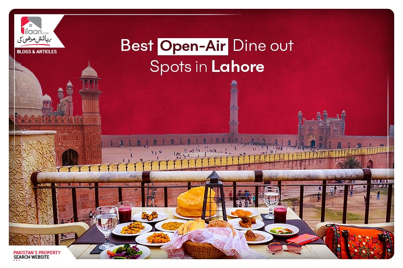 Best Open-Air Dine out Spots in Lahore