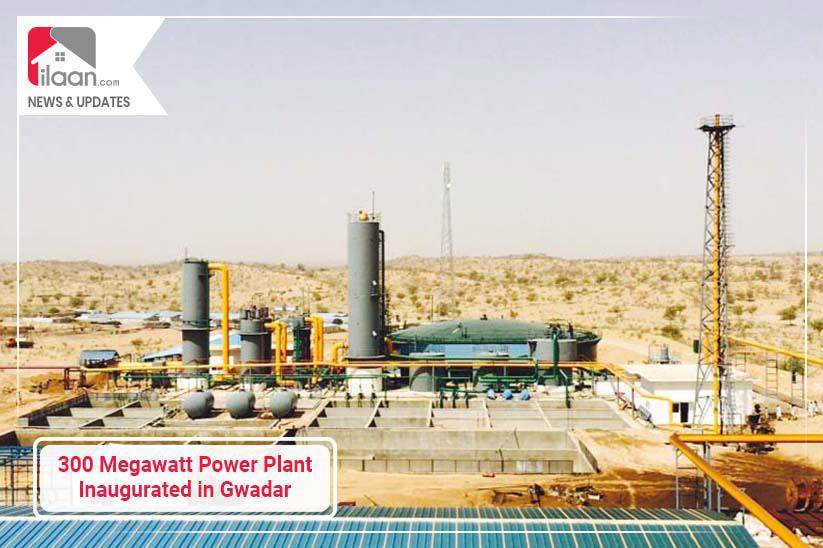 300-Megawatt Power Plan Inaugurated in Gwadar