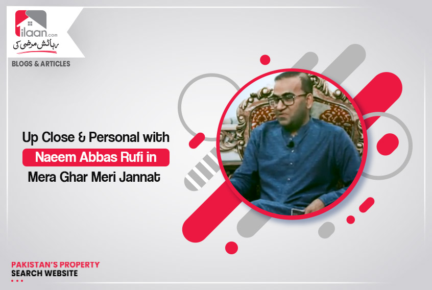 Up Close & Personal with Naeem Abbas Rufi in Mera Ghar Meri Jannat