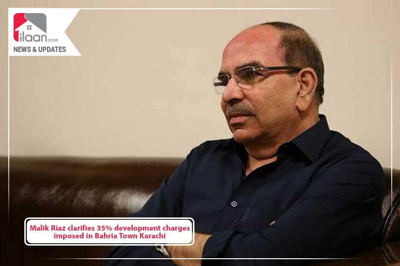 Malik Riaz clarifies 35% development charges imposed in Bahria Town Karachi