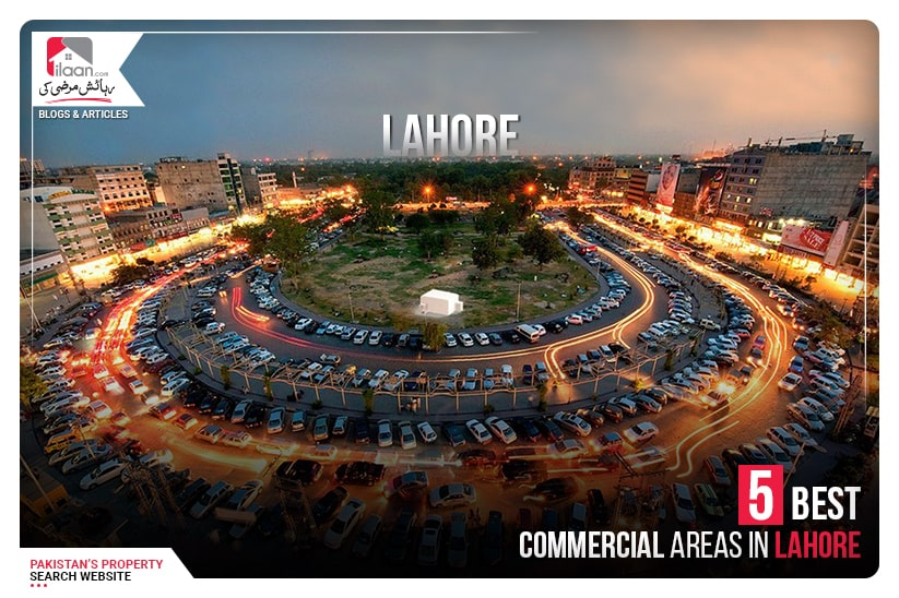 5 Best Commercial Areas in Lahore to Set Up Your Business