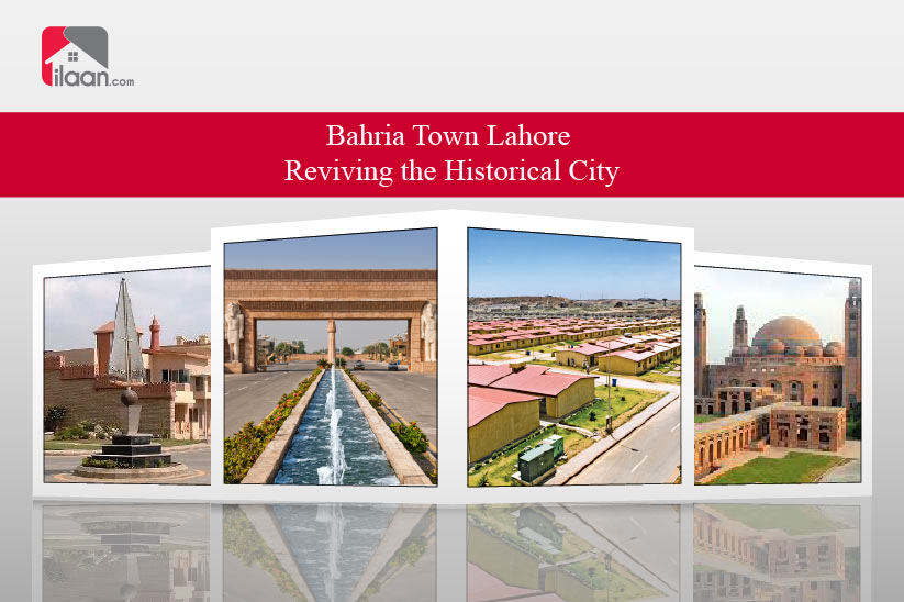Bahria Town Lahore – Reviving the Historical City