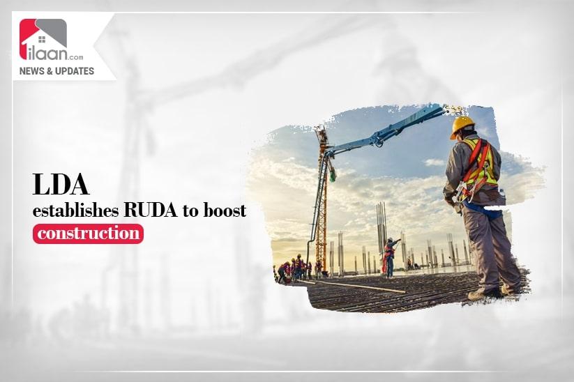 LDA establishes RUDA to boost construction