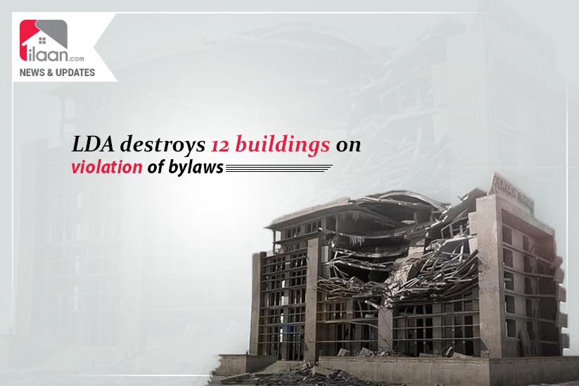 LDA destroys 12 buildings on violation of bylaws